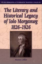 Clawr blaen 'The Literary and Historical Legacy of Iolo Morganwg 1826–1926'